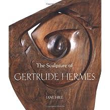 The Sculpture of Gertrude Hermes (The British Sculptors & Sculpture)