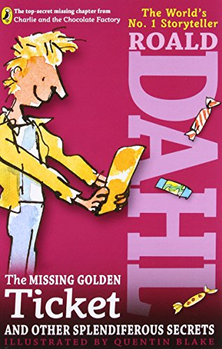 The Missing Golden Ticket and Other Splendiferous Secrets por Roald Dahl