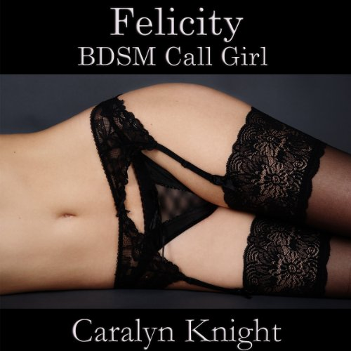 Felicity: BDSM Call Girl