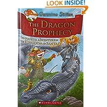 The Dragon Prophecy: The Fourth Adventure in the Kingdom of Fantasy (Geronimo Stilton)