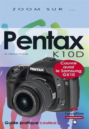 Le Pentax K10D par Gérard Michel-Duthel