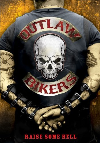 Outlaw Bikers: Raise Some Hell by Gary Biggar