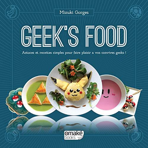 Geek's Food par Mizuki Gorges