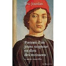 Portrait d'un jeune seigneur en dieu des moissons, et autres nouvelles (LITTERATURE EROTIQUE)