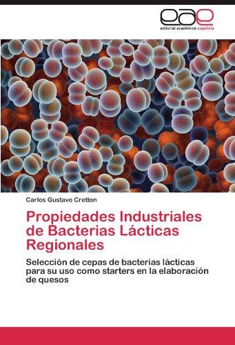 Propiedades Industriales de Bacterias Lacticas Regionales por Carlos Gustavo Cretton