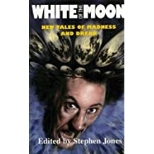 White of the Moon: New Tales of Madness and Dread