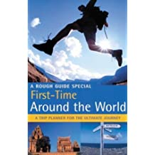 The Rough Guide to First-Time Around the World (Rough Guide Travel Guides) by Rough Guides (2003-04-28)