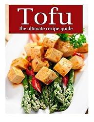 Tofu: The Ultimate Recipe Guide by Sarah Dempsen (2013-12-04)