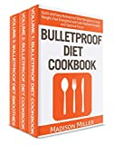 Bulletproof Diet Cookbook 3 books in 1 Book Set: Bulletproof Diet Cookbook: Vol. 1; Bulletproof Diet Cookbook Vol. 2, and Bulletproof Diet Smoothie (English Edition)