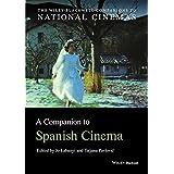 A Companion to Spanish Cinema (CNCZ - Wiley Blackwell Companions to National Cinemas)