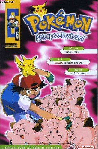Pokemon attrapez-les tous n°6 - info jeux : le conseil des 4, épisode 6 : mélofée et la pierre lune, spécial : les pokémon rares