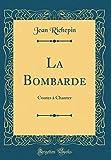 La Bombarde: Contes à Chanter (Classic Reprint)