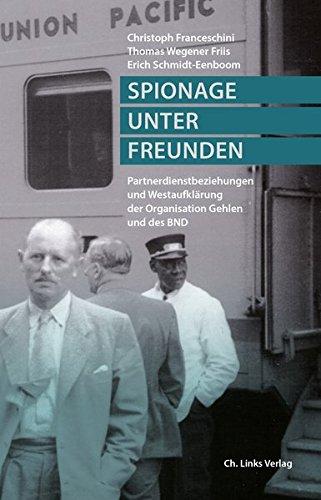 Spionage unter Freunden: Partnerdienstbeziehungen und Westaufklärung der Organisation Gehlen und des BND (Kalkül 3)