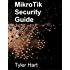 MikroTik Security Guide: Hardening RouterOS and RouterBOARD Networks (English Edition)