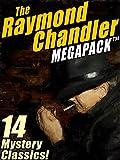 The Raymond Chandler MEGAPACK ®: 14 Clasic Mysteries