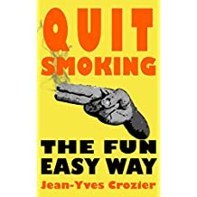 Quit Smoking The Fun Easy Way (English Edition)