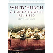 Whitchurch and Llandaff North  Revisited (Britain in Old Photographs)