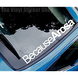 BECAUSE AROSA Funny Novelty Seat Car/Window Vinyl Sticker/Decal - Large Size