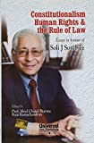 Constitutionalism Human Rights & the Rule of Law: Essays in honour of Soli J Sorabjee, (Reprint)