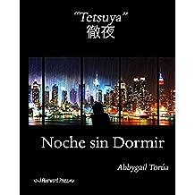 """""""Tetsuya"""": Noche sin dormir"""