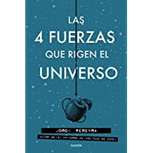 Las 4 fuerzas que rigen el universo (Contextos)