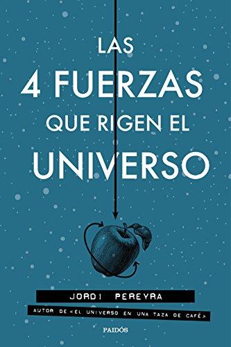 Las 4 fuerzas que rigen el universo por Jordi Pereyra