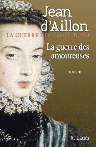 La guerre des amoureuses (Romans historiques) (French Edition)