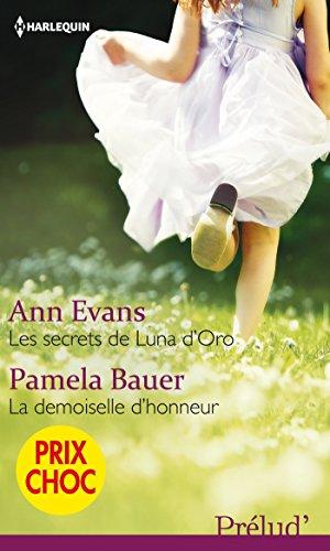 Les secrets de Luna d'Oro - La demoiselle d'honneur : (promotion) (VMP) pdf, epub