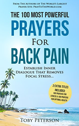 focal boxen Prayer | The 100 Most Powerful Prayers for Back Pain | 2 Amazing Books Included to Pray for Health & Stress: Establish Inner Dialogue That Removes Focal Stress (English Edition)