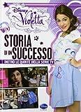 Scarica Libro Violetta Storia di un successo Dietro le quinte della serie TV Ediz illustrata (PDF,EPUB,MOBI) Online Italiano Gratis