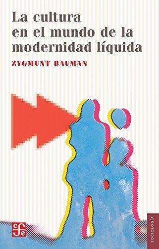 La cultura en el mundo de la modernidad líquida (Seccion de Obras de Sociologia) (Spanish Edition) by Zygmunt Bauman (2013-09-25)