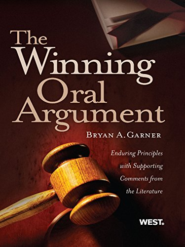 Garner's The Winning Oral Argument: Enduring Principles with Supporting Comments from the Literature: Enduring Principles with Supporting Comments from ... (American Casebook Series) (English Edition) por Bryan Garner