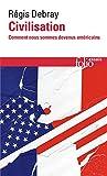 Civilisation. Comment nous sommes devenus américains (Folio Essais t. 640) - Format Kindle - 9782072789069 - 6,49 €