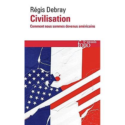 Civilisation. Comment nous sommes devenus américains (Folio Essais t. 640)