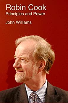 Robin Cook: Principles and Power by [Williams, John]