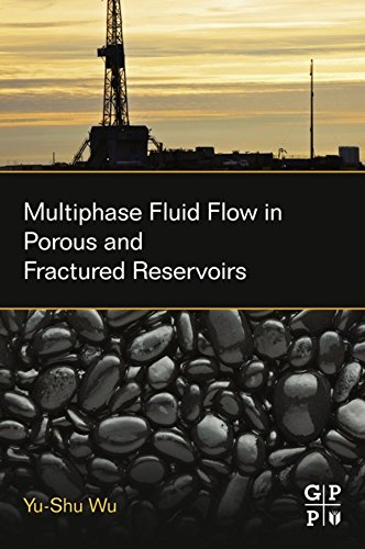 Multiphase Fluid Flow in Porous and Fractured Reservoirs (English Edition)