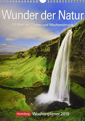 Wunder der Natur - Kalender 2019: Wochenplaner, 53 Blatt mit Zitaten und Wochenchronik