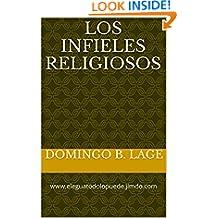 Los Infieles Religiosos: www.eleguatodolopuede.jimdo.com (Spanish Edition)