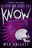Better the Devil You Know (Days of New Book 3)