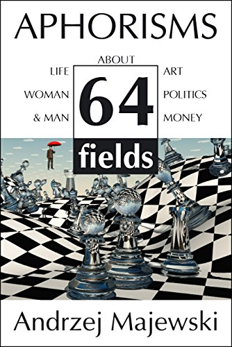 Aphorisms - quotations about: life, art, woman&man, politics and money: 64 fields (English Edition)
