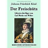 Der Freischütz: Libretto der Oper von Carl Maria von Weber