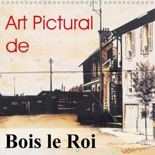 Art Pictural De Bois Le Roi 2018: Fresques De Bois Le Roi