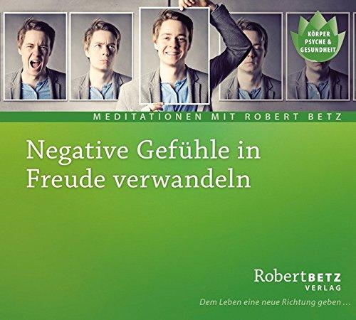 Buchcover Negative Gefühle in Freude verwandeln: Geführte Meditation zur Befreiung von Angst, Wut, Scham & Co