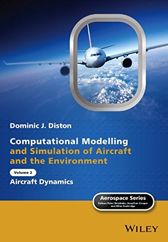 Computational Modelling and Simulation of Aircraft and the Environment, Volume 2: Aircraft Dynamics (Aerospace Series (PEP), Band 2)