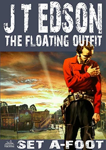 The Floating Outfit 31: Set A-Foot (A Floating Outfit Western) (English Edition)