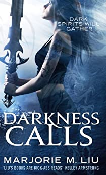Darkness Calls: Hunter Kiss: Book 2 by [Liu, Marjorie M.]