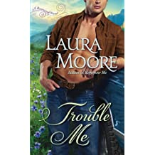 Trouble Me: A Rosewood Novel (The Rosewood Trilogy) by Laura Moore (2012-03-27)