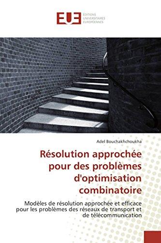 Résolution approchée pour des problèmes doptimisation combinatoire par Adel Bouchakhchoukha