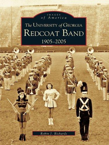 The University of Georgia Redcoat Band: 1905-2005 (Images of America) (English Edition) (Ga State University)