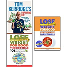 tom kerridge's dopamine diet [hardcover], lose weight for good the diet bible and slow cooker diet for beginners 3 books collection set - my low-carb, stay-happy way to lose weight, 101 lasting weight loss ideas for success, healthy rapid weight loss the natural way